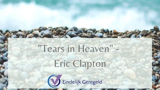 Tears in Heaven_Eindelijk Geregeld